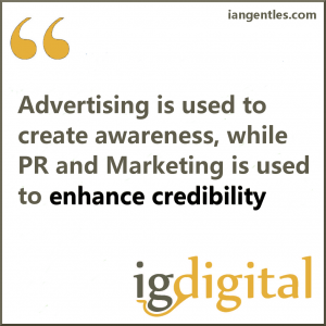 We may all know that advertising is used to create awareness, while PR and marketing is used to enhance credibility. But who actually act's on the latter?